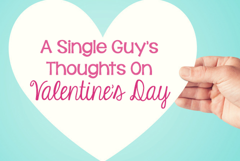 How single men can spend time on Valentine's day